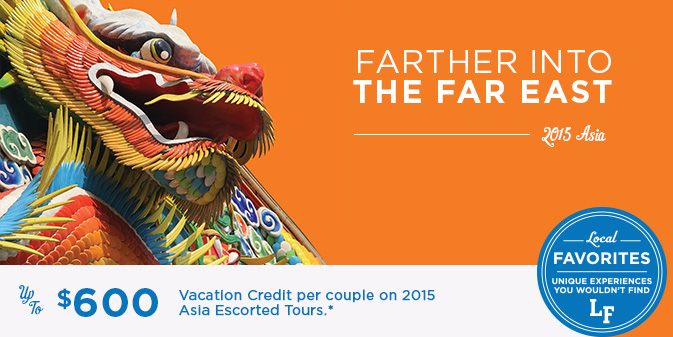 Up to $600 Vacation Credit per couple on 2015 Asia Guided Tours
