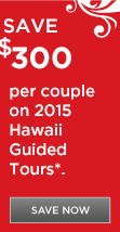 Save $300 per couple on 2015 Hawaii Guided Vacations