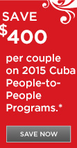 Save $400 per couple on 2015 Cuba Guided Vacations
